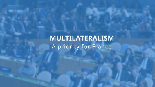 Multilateralism, a priority for France